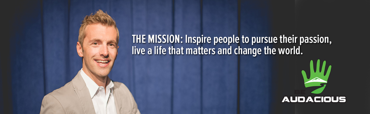 The mission: inspire people to pursue their passion